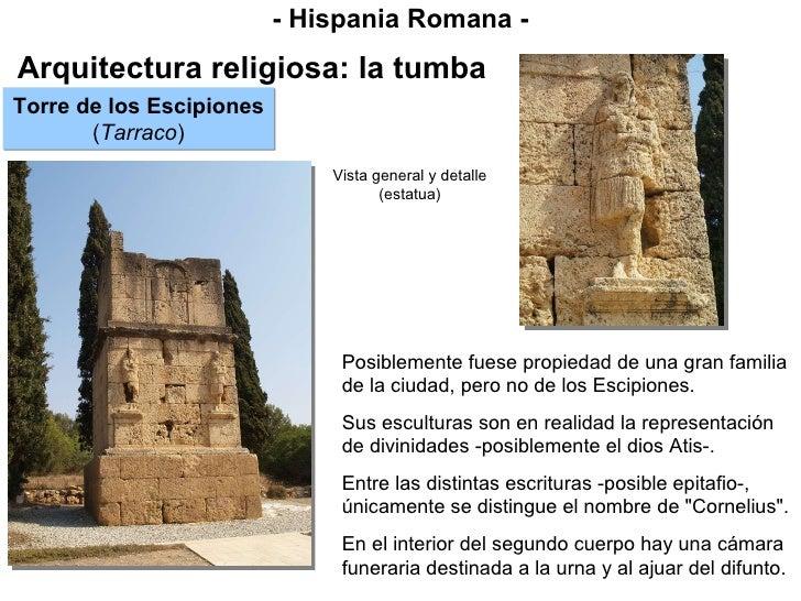 - Hispania Romana - Arquitectura religiosa: la tumba Posiblemente fuese propiedad de una gran familia de la ciudad, pero n...