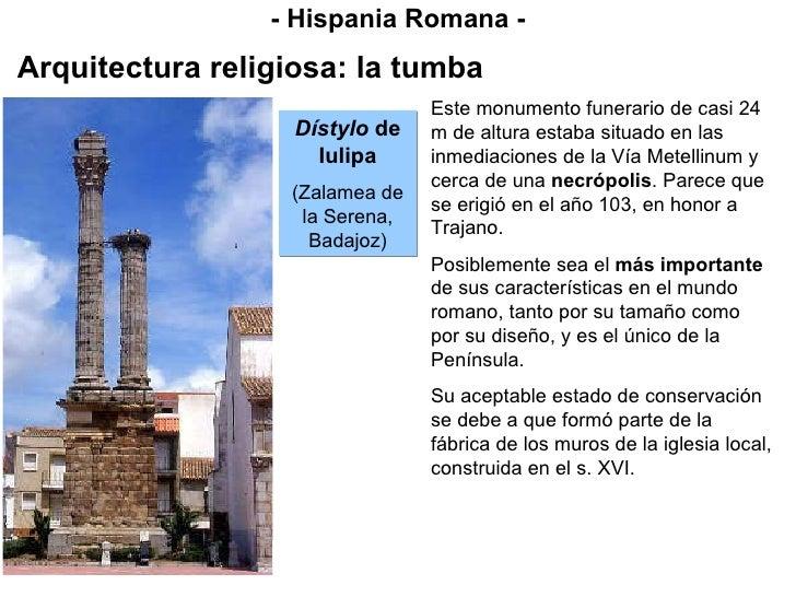 - Hispania Romana - Arquitectura religiosa: la tumba Este monumento funerario de casi 24 m de altura estaba situado en las...