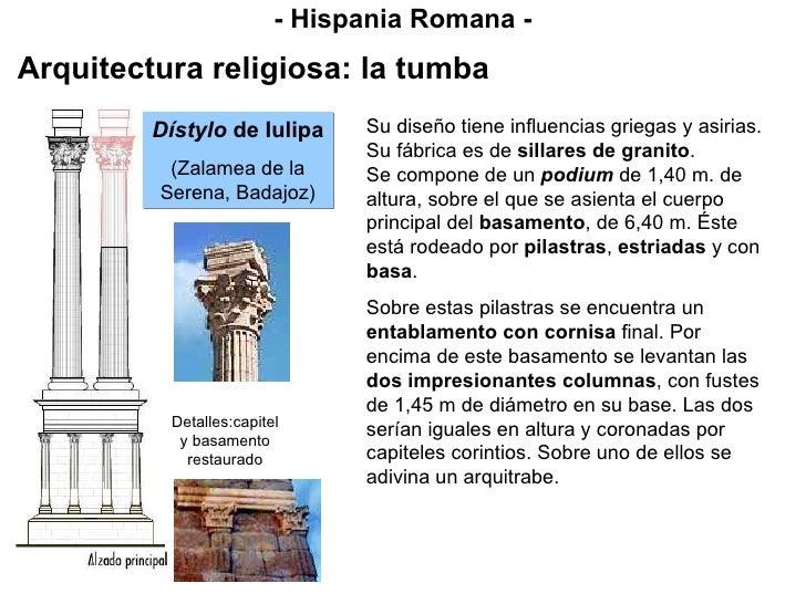 - Hispania Romana - Arquitectura religiosa: la tumba Su diseño tiene influencias griegas y asirias. Su fábrica es de  sill...