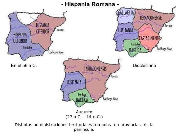 En el 56 a.C. Diocleciano - Hispania Romana - Distintas administraciones territoriales romanas -en provincias- de la penín...