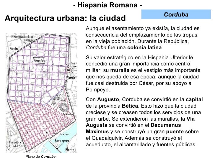 - Hispania Romana - Arquitectura urbana: la ciudad Aunque el asentamiento ya existía, la ciudad es consecuencia del emplaz...