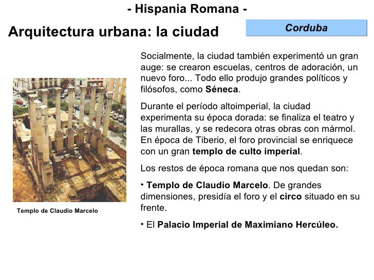 - Hispania Romana - Arquitectura urbana: la ciudad <ul><li>Socialmente, la ciudad también experimentó un gran auge: se cre...