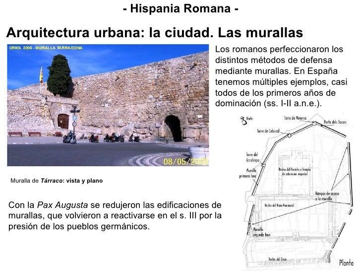- Hispania Romana - Los romanos perfeccionaron los distintos métodos de defensa mediante murallas. En España tenemos múlti...
