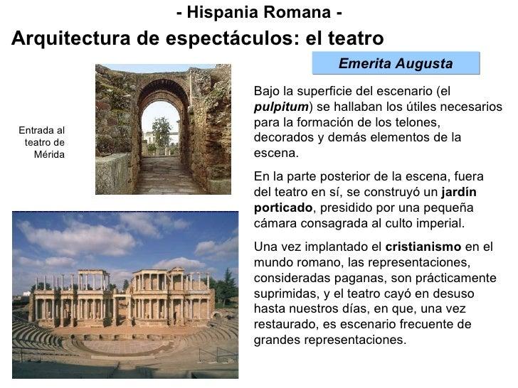 - Hispania Romana - Arquitectura de espectáculos: el teatro Bajo la superficie del escenario (el  pulpitum ) se hallaban l...