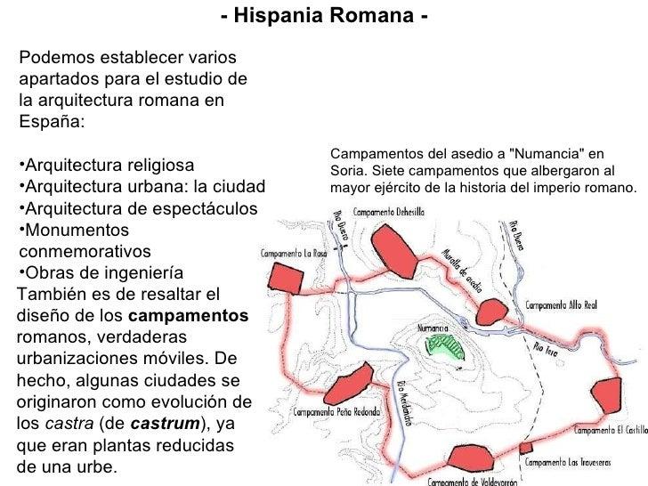 - Hispania Romana - También es de resaltar el diseño de los  campamentos  romanos, verdaderas urbanizaciones móviles. De h...