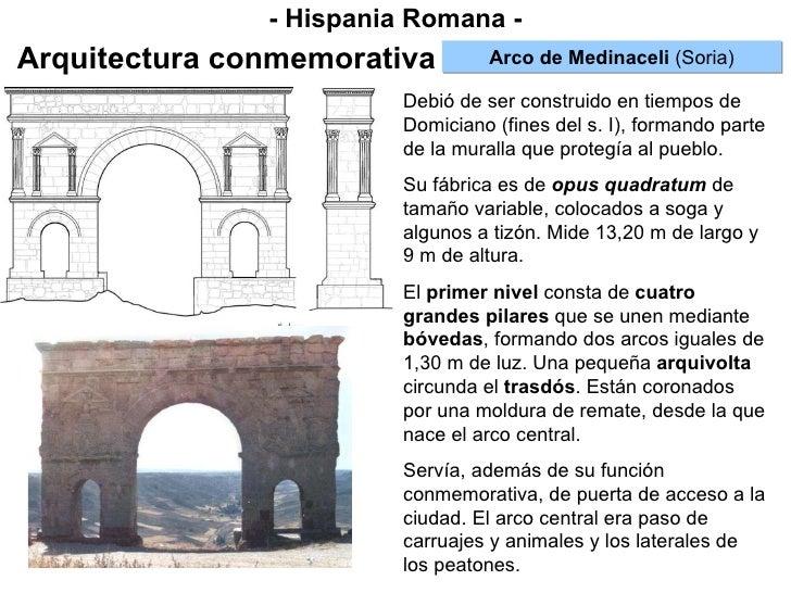 - Hispania Romana - Arquitectura conmemorativa Arco de Medinaceli  (Soria) Debió de ser construido en tiempos de Domiciano...