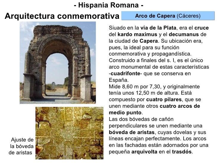 - Hispania Romana - Arquitectura conmemorativa Arco de Capera  (Cáceres) Siuado en la  vía de la Plata , era el  cruce  de...