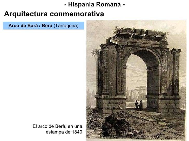 - Hispania Romana - Arquitectura conmemorativa Arco de Bará / Berà  (Tarragona) El arco de Berà, en una estampa de 1840