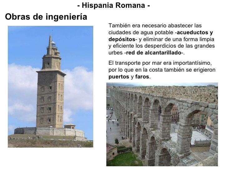 - Hispania Romana - Obras de ingeniería También era necesario abastecer las ciudades de agua potable - acueductos y depósi...