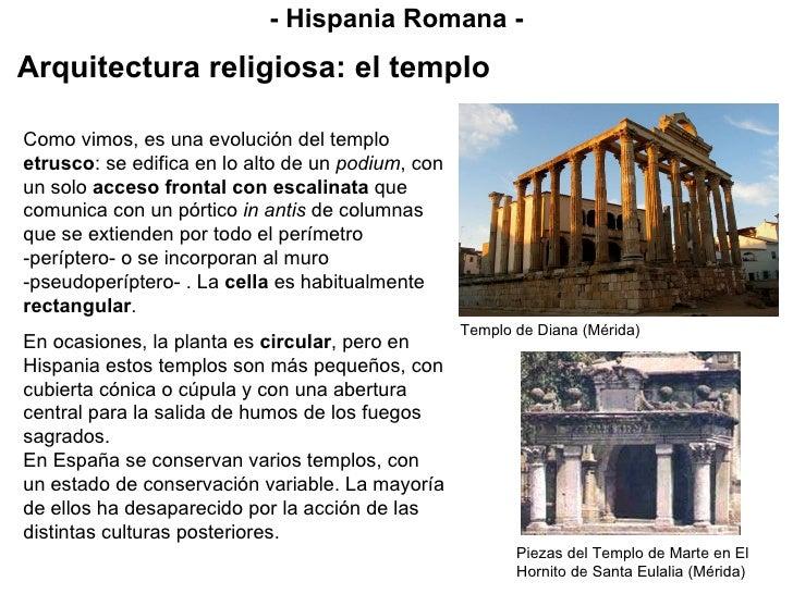 Como vimos, es una evolución del templo  etrusco : se edifica en lo alto de un  podium , con un solo  acceso frontal con e...