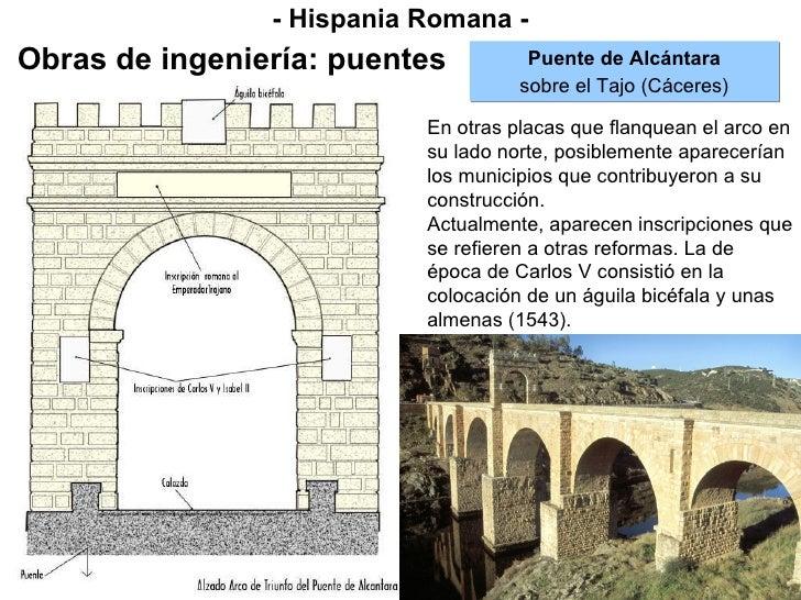 - Hispania Romana - Obras de ingeniería: puentes Puente de Alcántara sobre el Tajo (Cáceres) En otras placas que flanquean...