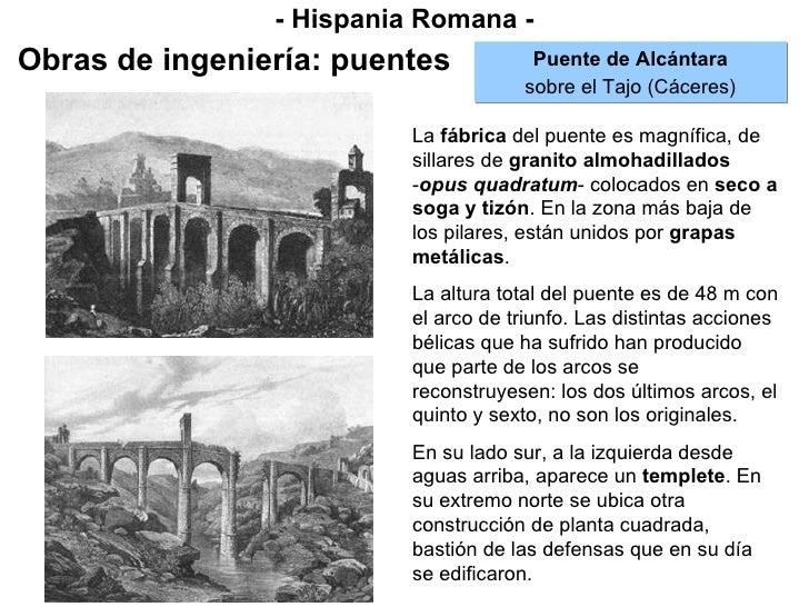 - Hispania Romana - Obras de ingeniería: puentes Puente de Alcántara sobre el Tajo (Cáceres) La  fábrica  del puente es ma...