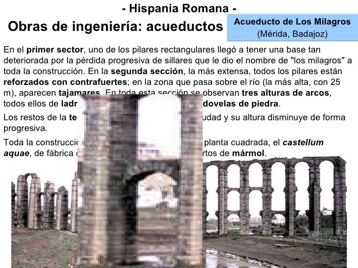 - Hispania Romana - Obras de ingeniería: acueductos Acueducto de Los Milagros (Mérida, Badajoz) En el  primer sector , uno...