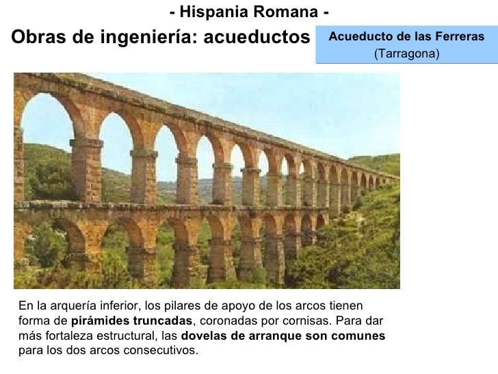 - Hispania Romana - Obras de ingeniería: acueductos Acueducto de las Ferreras (Tarragona) En la arquería inferior, los pil...