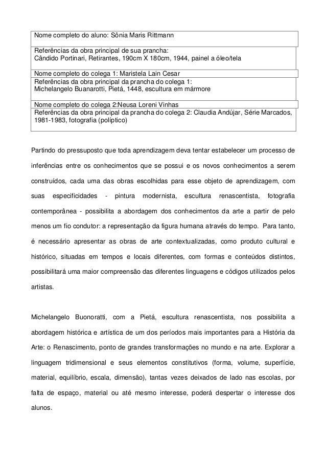 Nome completo do aluno: Sônia Maris Rittmann Referências da obra principal de sua prancha: Cândido Portinari, Retirantes, ...