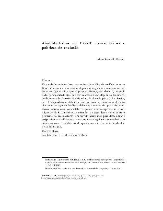 Analfabetismo no Brasil: desconceitos e  políticas de exclusão  Alceu Ravanello Ferraro  Resumo  Este trabalho articula du...