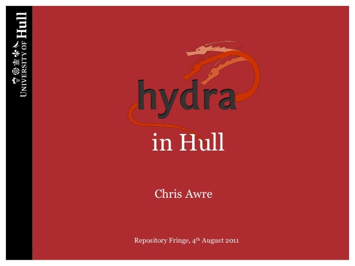 in Hull<br />Repository Fringe, 4th August 2011<br />Chris Awre<br />