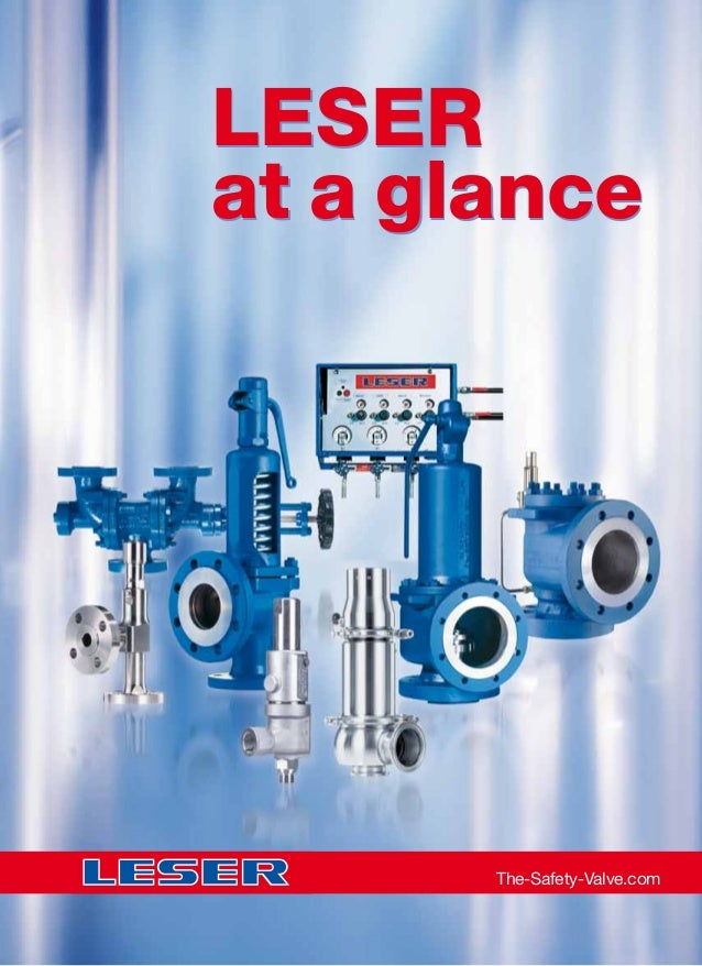 LESER at a glance LESER at a glance The-Safety-Valve.com