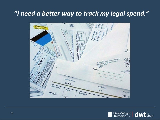 """""""I need a better way to track my legal spend."""" 28"""