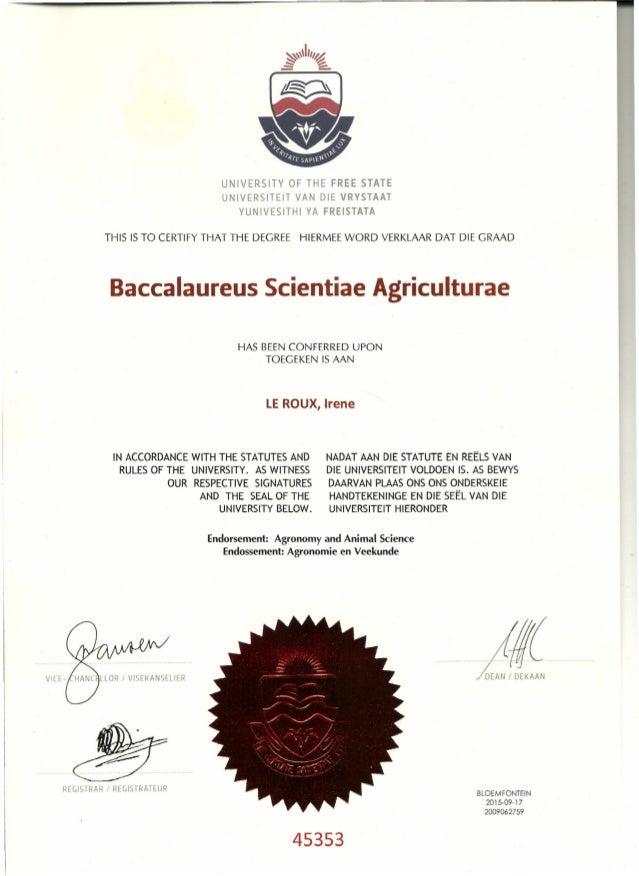 THIS IS TO CERTIFY THAT THE DEGREE HIERMEE WORD VERKLAAR DAT DIE GRAAD Baccalaureus Scientiae Agriculturae UNIVERSITY OF T...