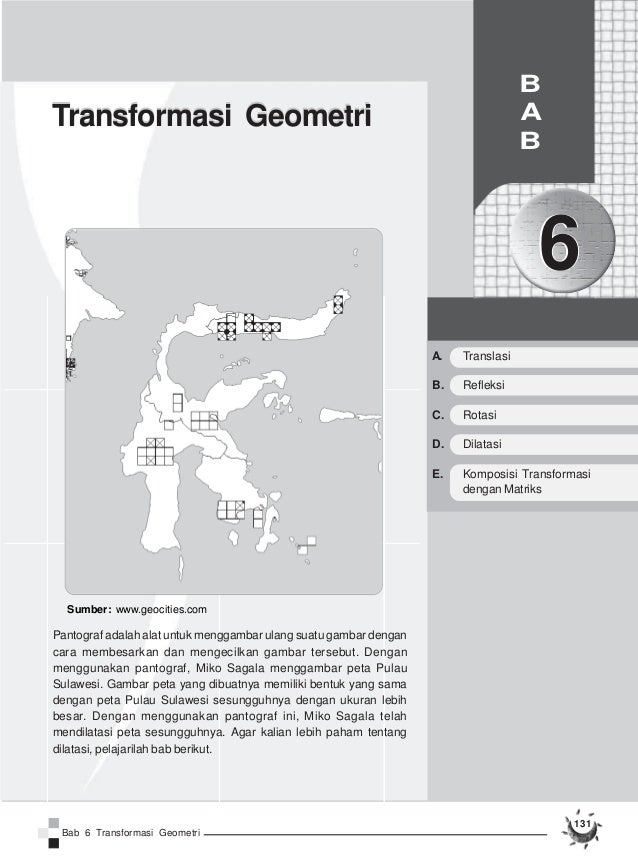 131  Trraanssfforrmaassii Geeomeettrrii  Sumber: www.geocities.com  Bab 6 Transformasi Geometri  B  A  B  6  Pantograf ada...