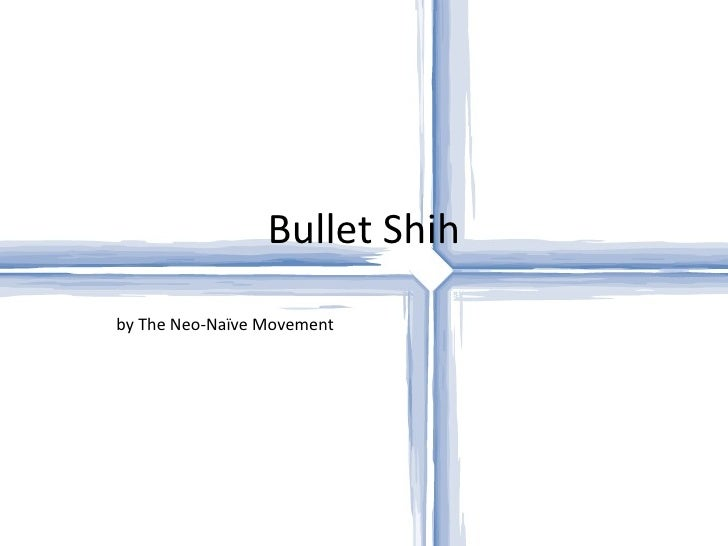 Bullet Shih by The Neo-Naïve Movement
