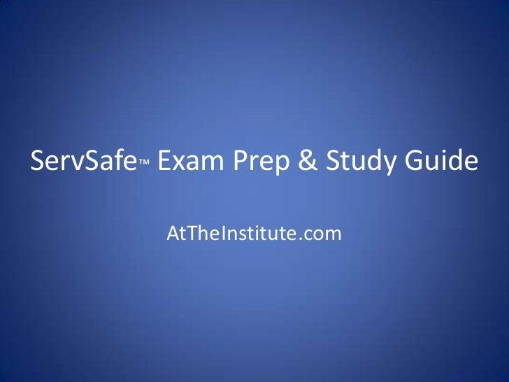 ServSafe™ Exam Prep & Study Guide          AtTheInstitute.com