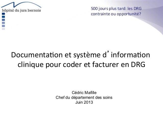 Documenta*on  et  système  d'informa*on   clinique  pour  coder  et  facturer  en  DRG   500  jour...