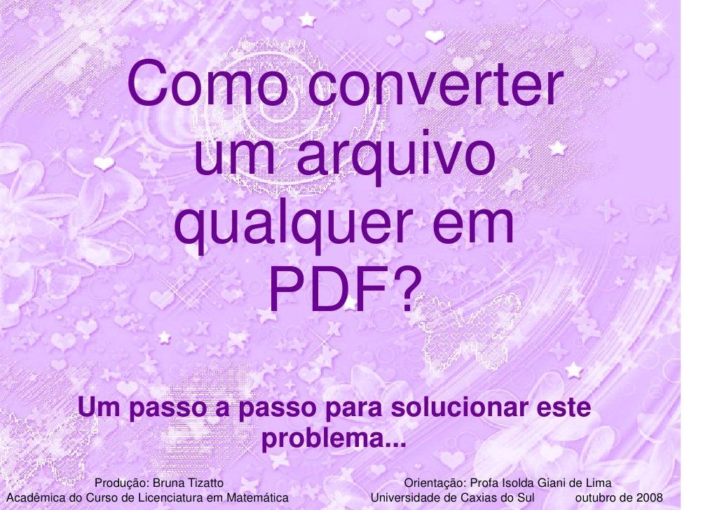Como converter                       um arquivo                      qualquer em                         PDF?            U...