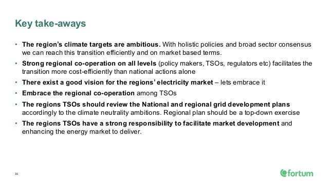 Key take-aways • The region's climate targets are ambitious. With holistic policies and broad sector consensus we can reac...