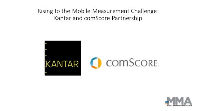 Rising to the Mobile Measurement Challenge: Kantar and comScore Partnership