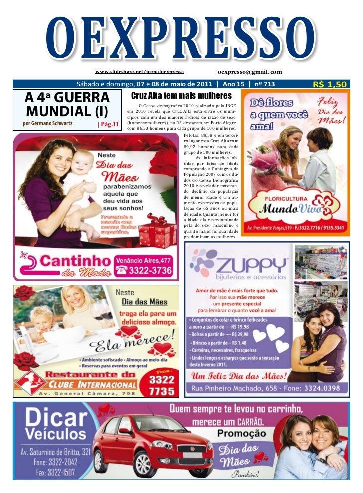 OEXPRESSO           www.slideshare.net/jornaloexpresso                       Sábado e domingo, 07 e 08 de maio de 2011   A...