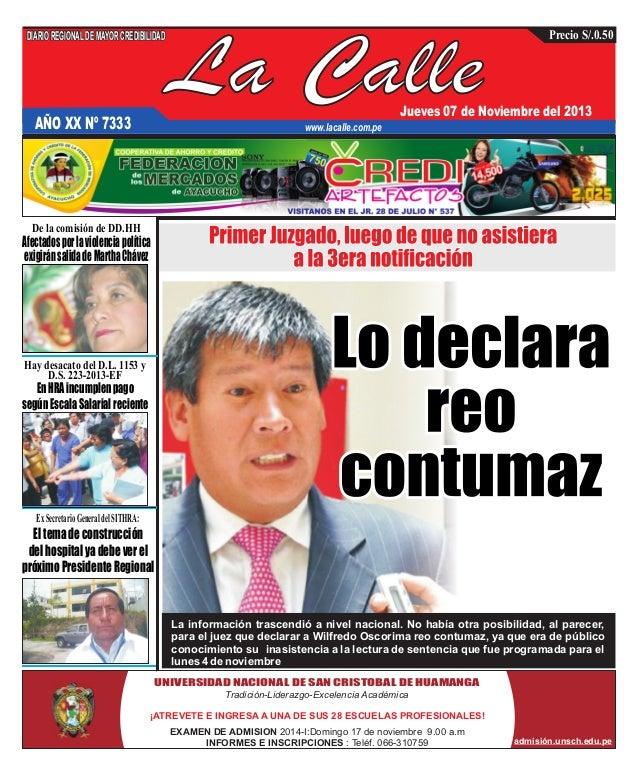 DIARIO REGIONAL DE MAYOR CREDIBILIDAD  La Calle  Precio S/.0.50  Jueves 07 de Noviembre del 2013  AÑO XX Nº 7333  www.laca...