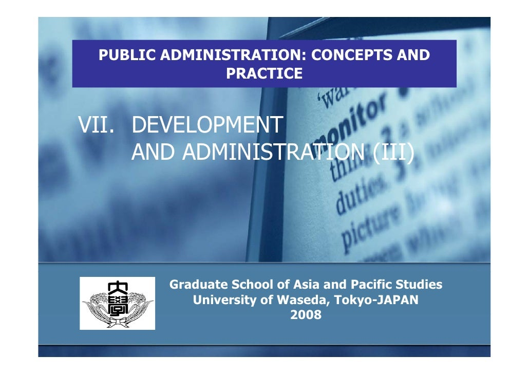 PUBLIC ADMINISTRATION: CONCEPTS AND               PRACTICE   VII. DEVELOPMENT      AND ADMINISTRATION (III)             Gr...