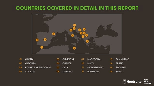 3 COUNTRIES COVERED IN DETAIL IN THIS REPORT 01 ALBANIA 05 GIBRALTAR 09 MACEDONIA 13 SAN MARINO 02 ANDORRA 06 GREECE 10 MA...