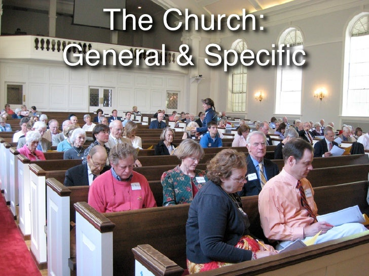 The Church: General & Specific