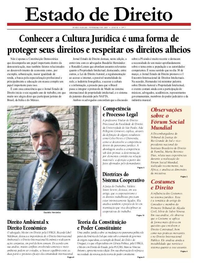 PORTO ALEGRE, FEVEREIRO DE 2007 • ANO II • N° 7  Estado de Direito  Conhecer a Cultura Jurídica é uma forma de proteger se...
