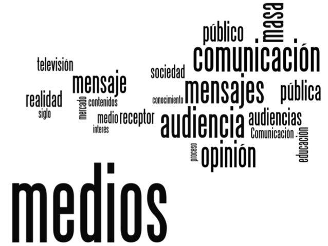 Educación mediática no para comprender contenidos sino para entender la forma en que los medios influyen en las personas. ...