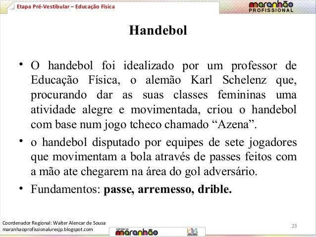 Handebol  Etapa Pré-Vestibular – Educação Física  • O handebol foi idealizado por um professor de  Educação Física, o alem...