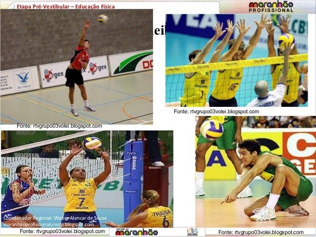 Voleibol  Etapa Pré-Vestibular – Educação Física  Fonte: rtvgrupo03volei.blogspot.com  Fonte: rtvgrupo03volei.blogspot.com...