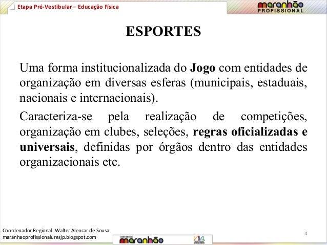 ESPORTES  Etapa Pré-Vestibular – Educação Física  Uma forma institucionalizada do Jogo com entidades de  organização em di...