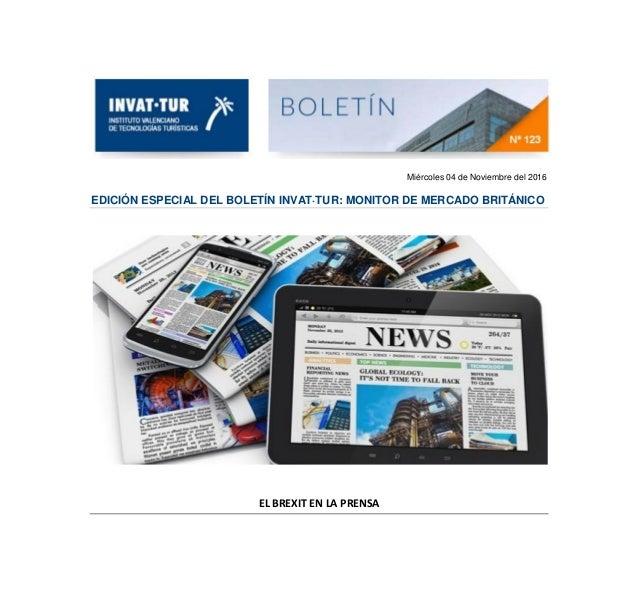 Miércoles 04 de Noviembre del 2016 EDICIÓN ESPECIAL DEL BOLETÍN INVAT·TUR: MONITOR DE MERCADO BRITÁNICO EL BREXIT EN LA PR...
