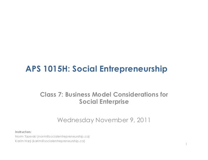 APS 1015H: Social Entrepreneurship               Class 7: Business Model Considerations for                             So...