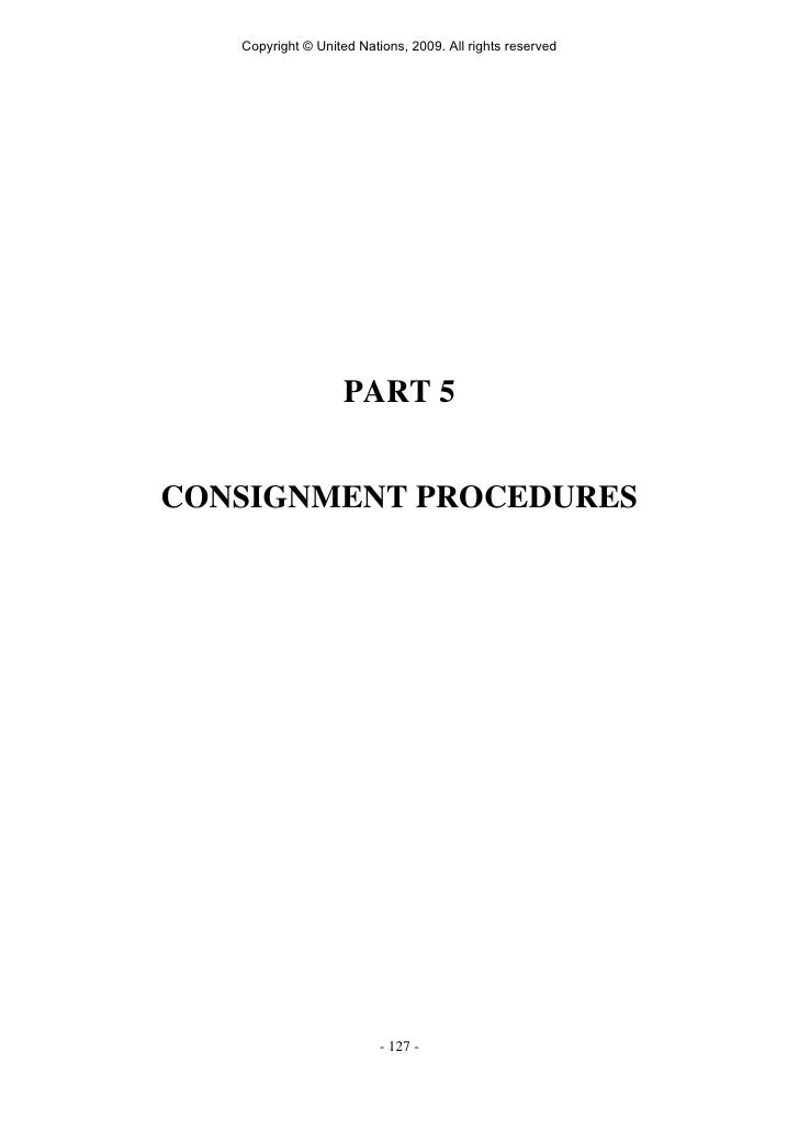 Copyright © United Nations, 2009. All rights reserved                         PART 5   CONSIGNMENT PROCEDURES             ...