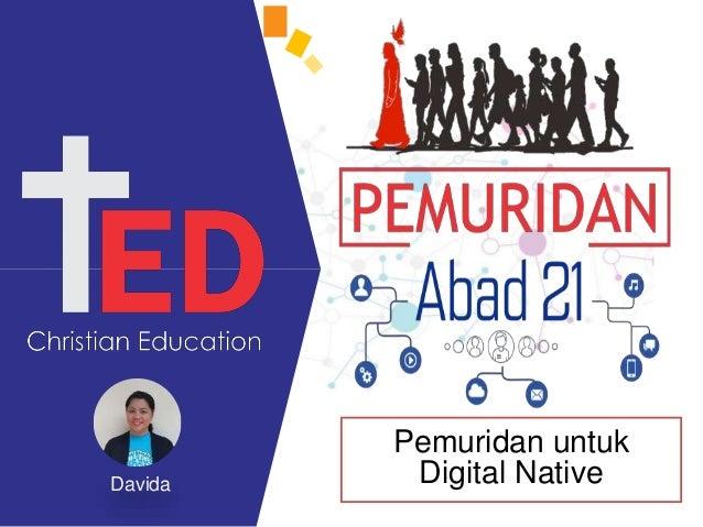 Davida Pemuridan untuk Digital Native