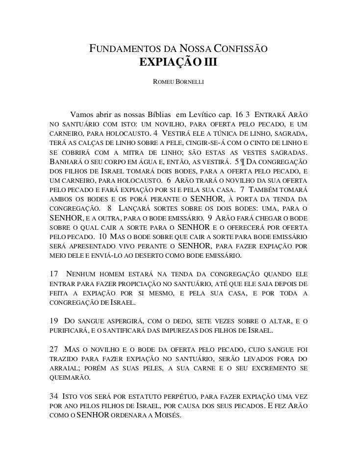 FUNDAMENTOS DA NOSSA CONFISSÃO                  EXPIAÇÃO III                            ROMEU BORNELLI      Vamos abrir as...