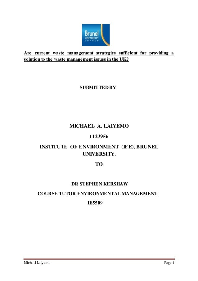 Michael Laiyemo Page 1 Are current waste management strategies sufficient for providing a solution to the waste management...