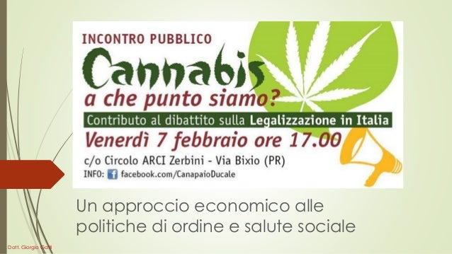 Un approccio economico alle politiche di ordine e salute sociale Dott. Giorgio Gatti