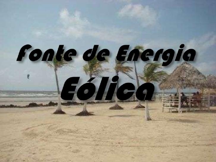 Fonte de Energia Eólica<br />