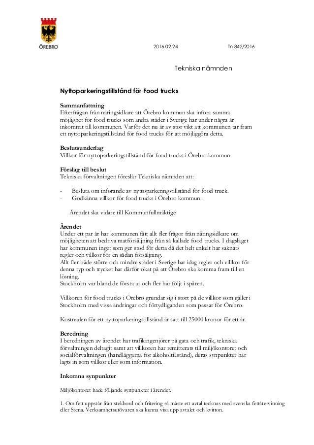 2016-02-24 Tn 842/2016 Tekniska nämnden Nyttoparkeringstillstånd för Food trucks Sammanfattning Efterfrågan från näringsid...